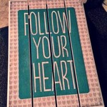 "Wood ""Follow Your Heart"" Sign"